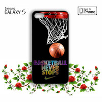 Basketball Never Stop iPhone 5, 5s, 5C, 4, 4S , Samsung Galaxy S3, S4, S5 , iPod Touch 4 / 5 Case