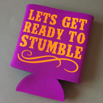 Lets get ready to stumble kozie hugger cuff