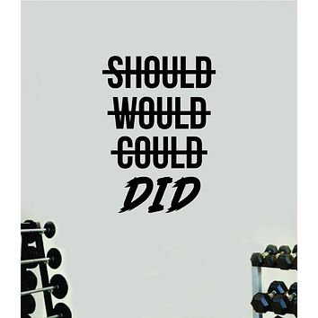 Should Would Could Did Decal Sticker Wall Vinyl Art Wall Bedroom Room Decor Motivational Inspirational Teen Sports Gym Fitness Lift Health