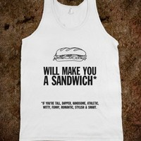 Will make you a sandwich