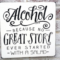 """Bachelorette Party Bachelor Party decor, """"Alcohol, because no great story ever started with a salad"""" wood wedding signs, funny wedding decor"""