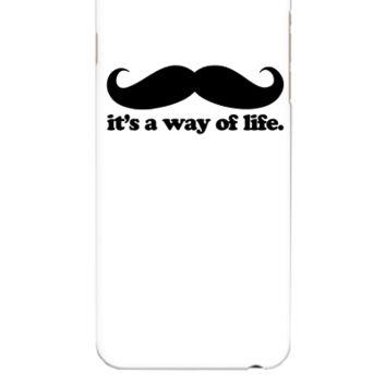 Mustache - A Way Of Life - iphone 6 Plus Case