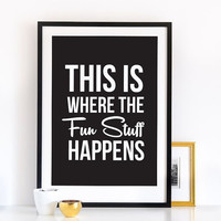 This Is Where The Fun Stuff Happens Poster, Kids Print, Baby Print Poster, Happy Art, Typography Poster, Kids Room Decor.