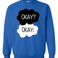 Shop4Ever® Okay? Okay. Crewneck The Fault In Our Stars Sweatshirt