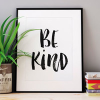 'Be Kind' Black And White Watercolour Typography Print