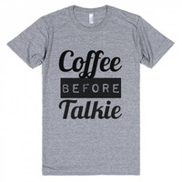 Coffee Before Talkie Funny Tee Shirt