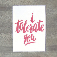 """I Tolerate You 5x7"""" Dysfunctional Valentine's Day Card - Funny Card"""