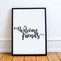 """WELCOME SIGN GIFT """"Welcome Friends"""" Printable Art,Home Decor,Entry Way,Wall Art,Home Sweet Home,Apartment Decor House,Warming Foyer,Wall Art"""