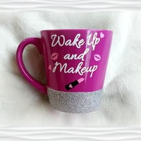 Wake Up and Makeup Mug, Makeup Lover Mug, Pink Glitter Mug, Makeup Lover Gift, Pink Coffee Mug, Best Friend Mug, Girly Mug, Girly Gift