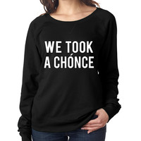 Niall Horan We took a chonce Women's long sleeve Pullover