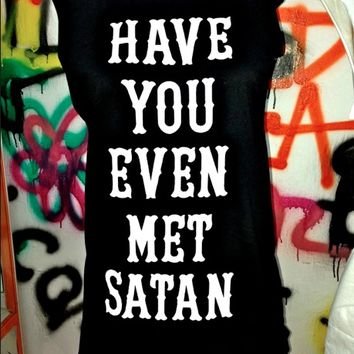 SWEET LORD O'MIGHTY! HAVE YOU EVEN MET SATAN