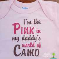 PINK in Daddy's world of CAMO, baby Onesuit or toddler girl hunter camoflauge
