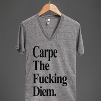 Carpe The Fucking Diem V-Neck Shirt - Typography - Skreened T-shirts, Organic Shirts, Hoodies, Kids Tees, Baby One-Pieces and Tote Bags