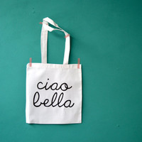 CIJ Ciao Bella shopping bag - hello beautiful - italian words printed on a white cotton grocery bag