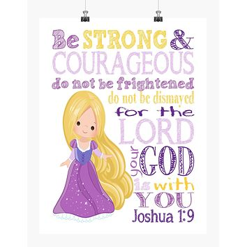 Rapunzel Princess Christian Nursery Decor Print - Be Strong and Courageous for the Lord is with You Joshua 1:9