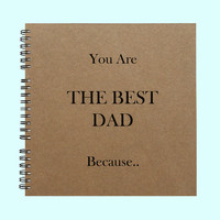 You are The Best Dad Because - Book, Large Journal, Personalized Book, Personalized Journal, , Sketchbook, Scrapbook, Smashbook