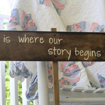 Wedding Sign - This Is Where Our Story Begins - Wooden, Rustic, Reclaimed Lumber, Photo Prop