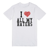 I LOVE ALL MY HATERS