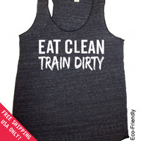 Eat Clean Train Dirty Flowly Eco Heather Racerback Workout Tank Top Alternative Apparel Free Shipping