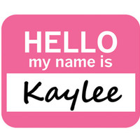 Kaylee Hello My Name Is Mouse Pad