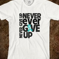 Ovarian Cancer Never Ever Give Up Shirts