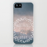 Nothing Gold Can Stay I iPhone Case by Zyanya Lorenzo | Society6