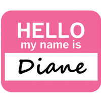 Diane Hello My Name Is Mouse Pad