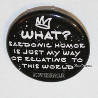 """Licensed cool CW RIVERDALE High Jughead Iconic Saying 1 1/4"""" Button Pin Back Pinback Licensed"""