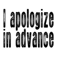 I Apologize in Advance Infant Boys Shirt Funny Baby Tees Toddler Size Little Girls Romper Bodysuit Creeper Jumper ) 6 12 18 24 2T 3T 4T