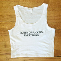 Queen of Fucking Everything Tank Cropped Tee