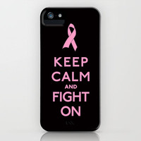 Keep Calm and Fight On Pink Ribbon Design iPhone Case by RexLambo   Society6