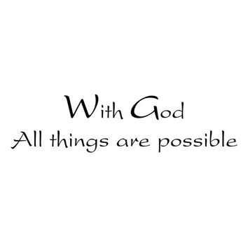 With God all things are possible. Wall Decal Words Quote Sticker  WW3000