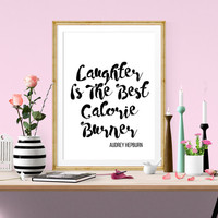 Kitchen Home Decor - Laughter Is The Best Calorie Burner - Audrey Hepburn Quote - Inspiring Typography Quote - Brush Lettering