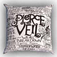 Pierce The Veil Quote Zippered Pillows  Covers 16x16, 18x18, 20x20 Inches