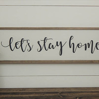 Let's Stay Home Sign, White Farmhouse Sign, Rustic Wood Sign, Framed Wood Sign, Farmhouse Style Sign, Farmhouse Sign, Rustic Home Decor