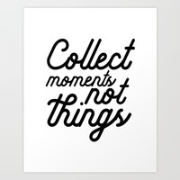 FMILY SIGN, Collect Moments Not Things,Valentines Day,Enjoy The Moment,Life Quote,Family Print,Weddi Art Print by Printable Aleks