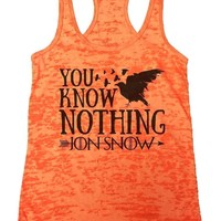 YOU KNOW NOTHING JON SNOW Burnout Tank Top By Funny Threadz