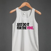 JUST DO IT FOR THE #VINE VIDEOS TANK TOP TEE SHIRT | POPULAR | BACK TO SCHOOL | CHRISTMAS GIFT | GRADUATION GIFT
