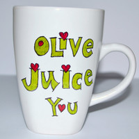 Olive You Mug - Valentines Day Gift - I Love You - Family Guy Quote 10 oz