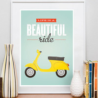 Life is a beautiful ride poster, Vespa bike print, inspirational quote print