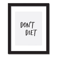 Inspirational quote print 'Don't Diet'