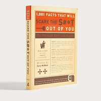 1001 Facts That Will Scare The Sh*t Out Of You By Cary McNeal | Urban Outfitters