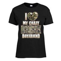 I Love My Crazy Redneck Boyfriend Shirt - Country Girl - 12136 - Duck Dynasty - Southern Girl