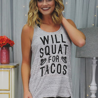 Will Squat for Tacos Tank
