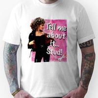 "Tell me about it.. Stud"" Olivia Newton-John Grease Unisex T-Shirt"