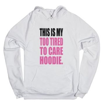 Too Tired To Care-Unisex White Hoodie