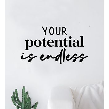 Your Potential is Endless V3 Quote Wall Decal Sticker Vinyl Art Decor Bedroom Room Boy Girl Teen Inspirational Motivational School