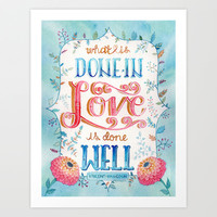 What is Done in Love Art Print by becca cahan