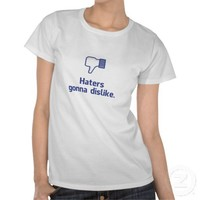 Haters gonna dislike t-shirts from Zazzle.com