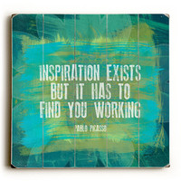 Inspiration Exists Picasso Quote by Artist Lisa Weedn Wood Sign